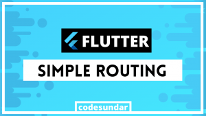 flutter-simple-routing-example
